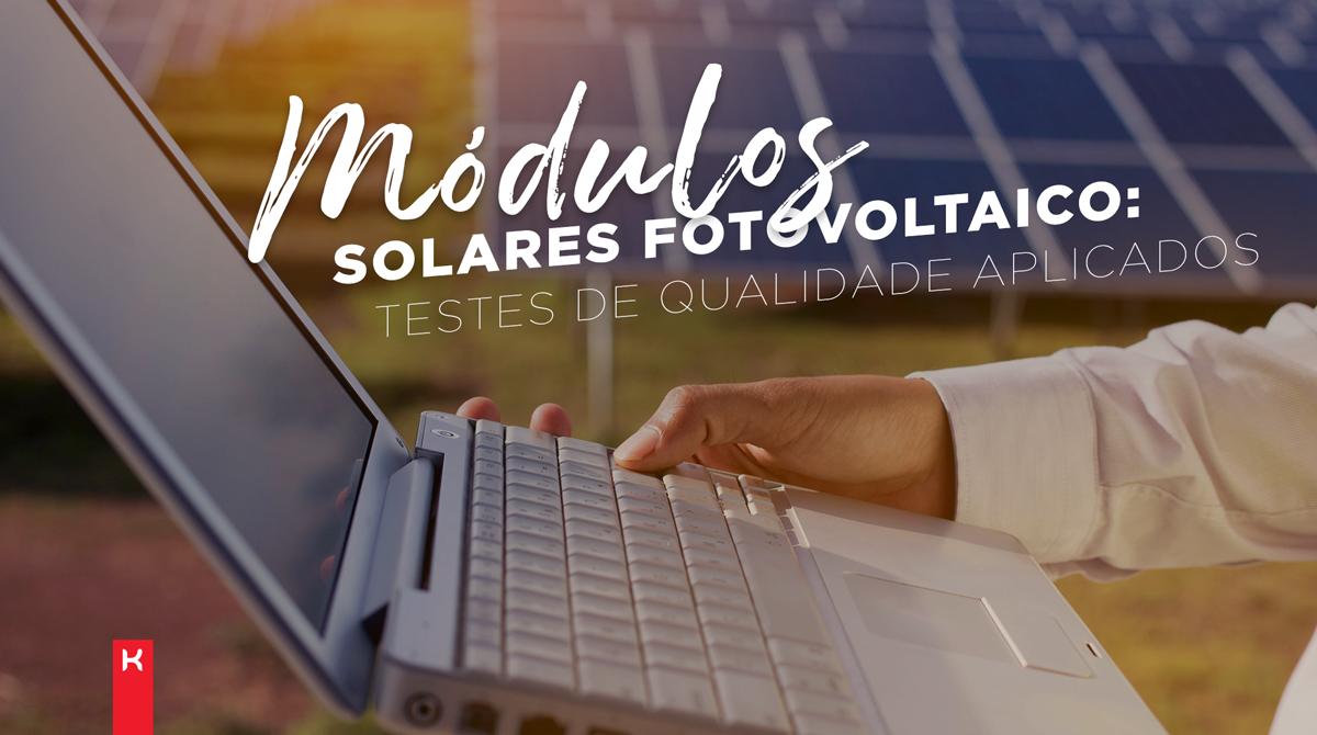 testes de qualidade em módulos solares